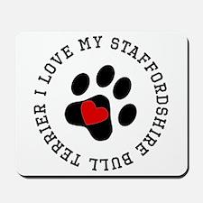 I Love My Staffordshire Bull Terrier Mousepad
