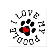 I Love My Poodle Sticker
