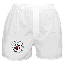 I Love My Pit Bull Boxer Shorts