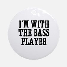 I'm with the bass player Ornament (Round)