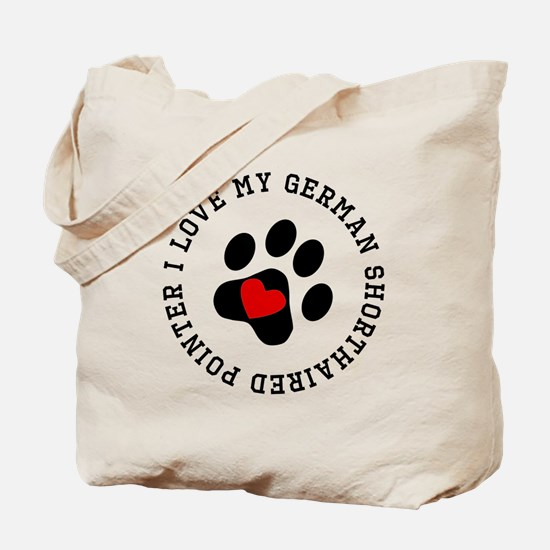 I Love My German Shorthaired Pointer Tote Bag