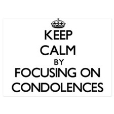 Keep Calm by focusing on Condolences Invitations