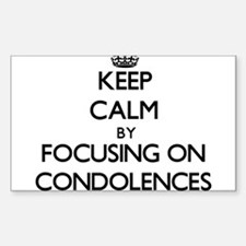 Keep Calm by focusing on Condolences Decal