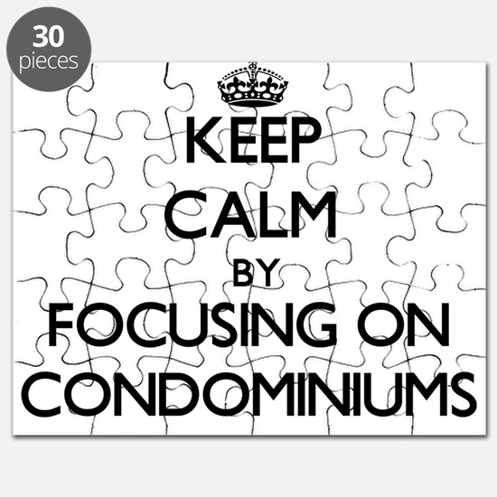 Keep Calm by focusing on Condominiums Puzzle