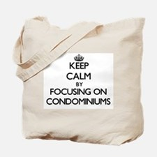 Keep Calm by focusing on Condominiums Tote Bag