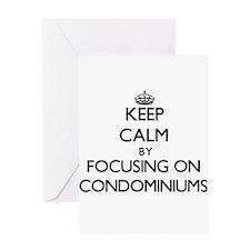 Keep Calm by focusing on Condominiu Greeting Cards