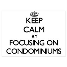 Keep Calm by focusing on Condominiums Invitations