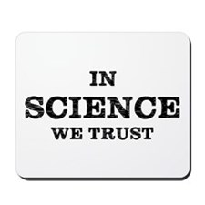 In Science We Trust Mousepad