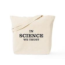 In Science We Trust Tote Bag