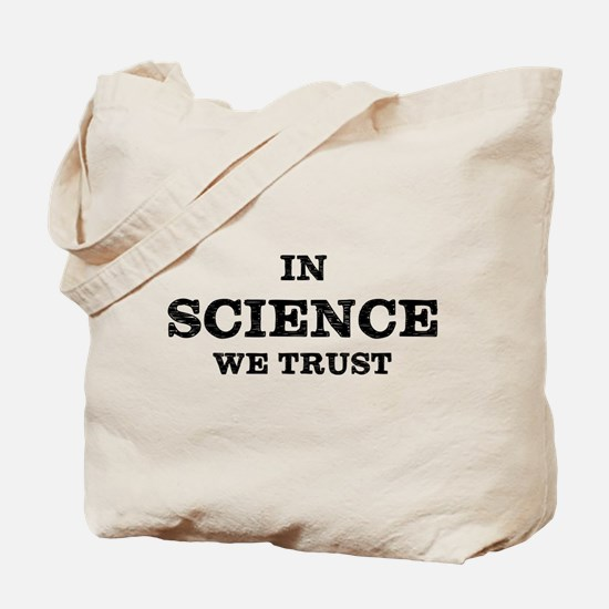 In Science We Trust Tote Bag