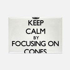 Keep Calm by focusing on Cones Magnets