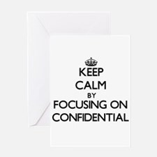 Keep Calm by focusing on Confidenti Greeting Cards