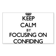 Keep Calm by focusing on Confiding Decal
