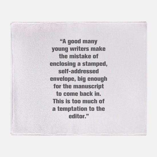 A good many young writers make the mistake of encl