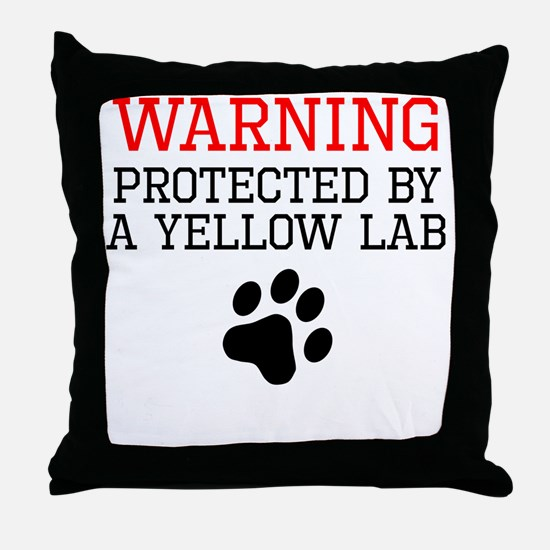 Protected By A Yellow Lab Throw Pillow