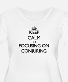 Keep Calm by focusing on Conjuri Plus Size T-Shirt