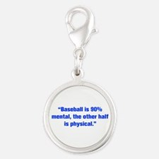 Baseball is 90 mental the other half is physical C