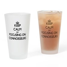 Keep Calm by focusing on Connoisseu Drinking Glass