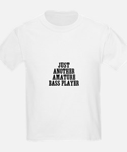 just another amature bass pla T-Shirt
