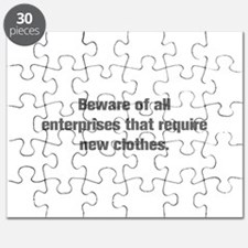 Beware of all enterprises that require new clothes