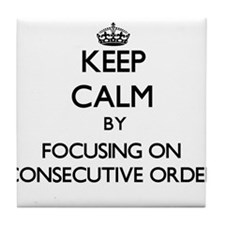 Keep Calm by focusing on Consecutive Tile Coaster
