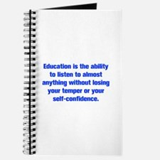 Education is the ability to listen to almost anyth