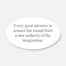 Every great advance in science has issued from a n