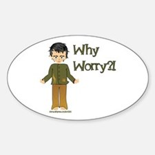 Why Worry? Oval Decal