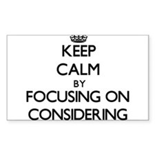 Keep Calm by focusing on Considering Decal
