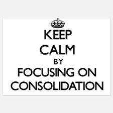 Keep Calm by focusing on Consolidation Invitations