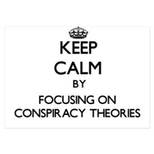Keep Calm by focusing on Conspiracy Th Invitations