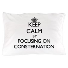 Keep Calm by focusing on Consternation Pillow Case
