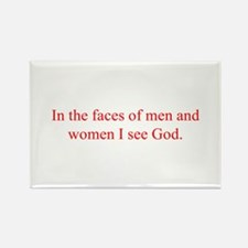 In the faces of men and women I see God Magnets