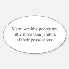 Many wealthy people are little more than janitors