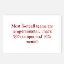 Most football teams are temperamental That s 90 te
