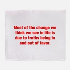 Most of the change we think we see in life is due