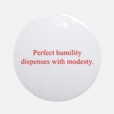 Perfect humility dispenses with modesty Ornament (