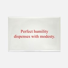 Perfect humility dispenses with modesty Magnets