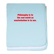 Philosophy is to the real world as masturbation is