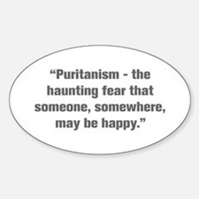 Puritanism the haunting fear that someone somewher
