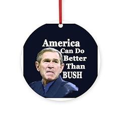 America: Better Than Bush ornament