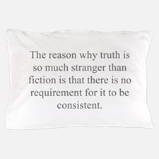 The reason why truth is so much stranger than fict