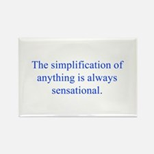 The simplification of anything is always sensation