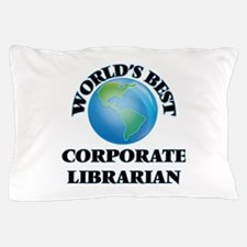 World's Best Corporate Librarian Pillow Case