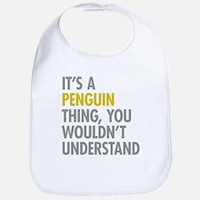 Its A Penguin Thing Bib