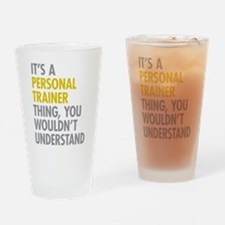 Its A Personal Trainer Thing Drinking Glass