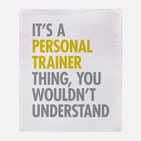 Its A Personal Trainer Thing Throw Blanket