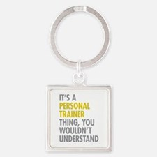 Its A Personal Trainer Thing Square Keychain