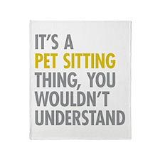 Pet Sitting Thing Throw Blanket