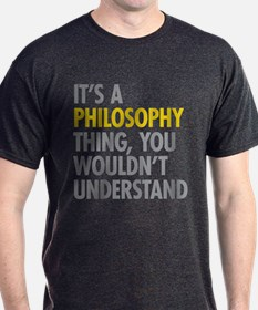 Its A Philosophy Thing T-Shirt